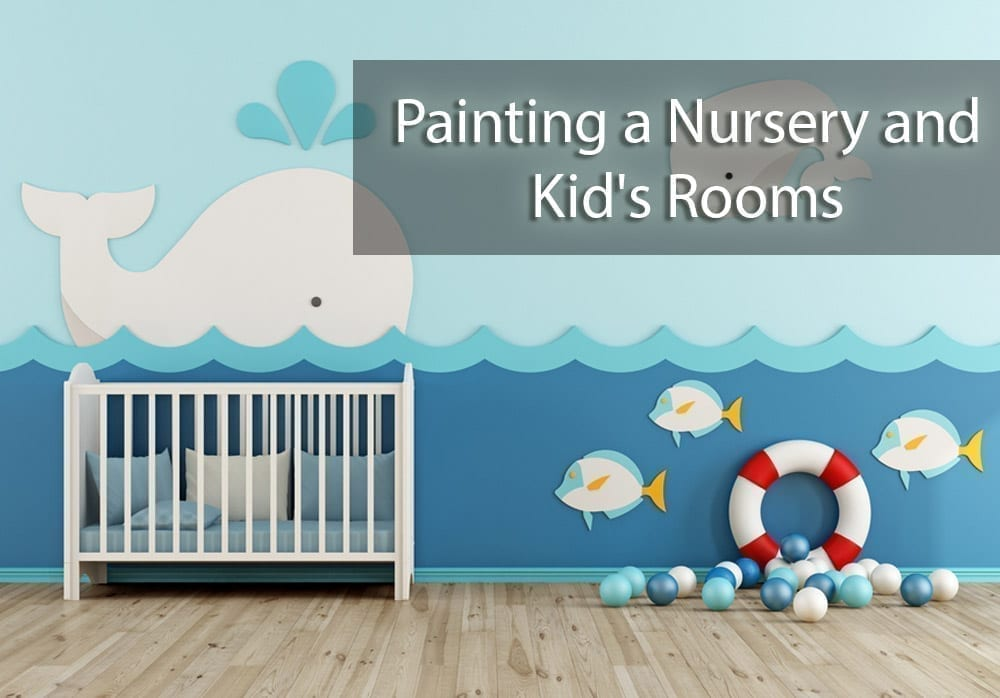 Painting a Nursery and Kids Rooms