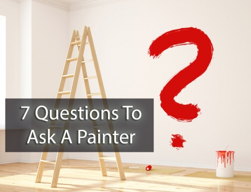 7 Questions To Ask A Painter (and 2 bonus tips)