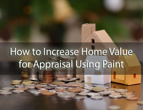 Your Guide on How to Increase Home Value for Appraisal Using Paint