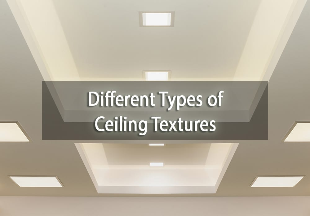 The Diffe Types Of Ceiling Textures