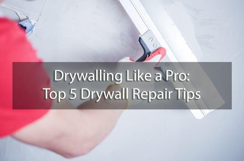 Top 5 Drywall Repair Tips - cover