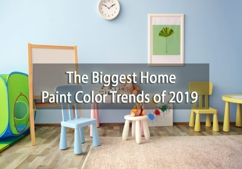 The biggest home paint color trends of 2019 surepro painting - 2019 color trends home ...