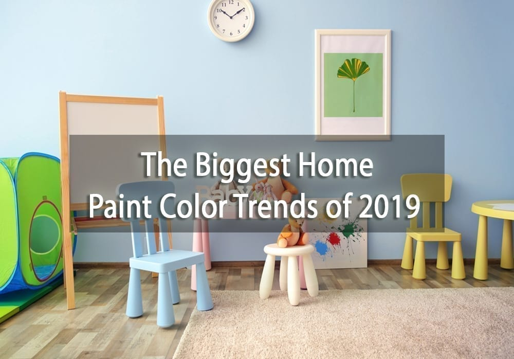 The Biggest Home Paint Color Trends Of 2019 Surepro Painting