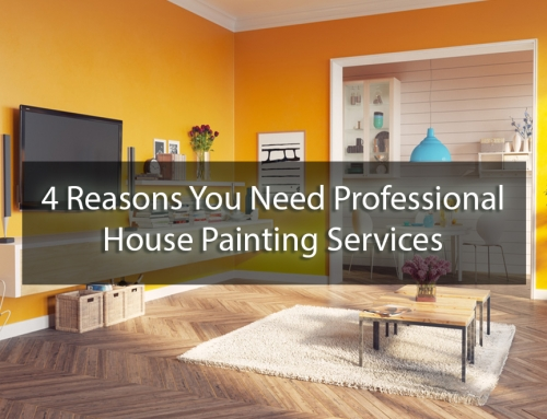 4 Reasons You Need Professional House Painting Services