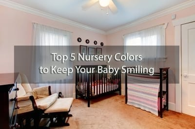 Top 5 Nursery Colors to Keep Your Baby Smiling - cover