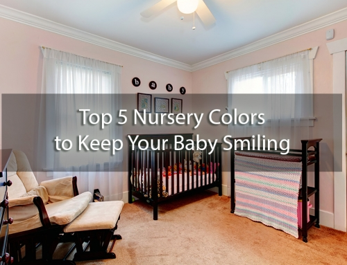 Top 5 Nursery Colors to Keep Your Baby Smiling
