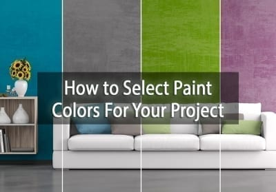 How to Select Paint Colors For Your Project