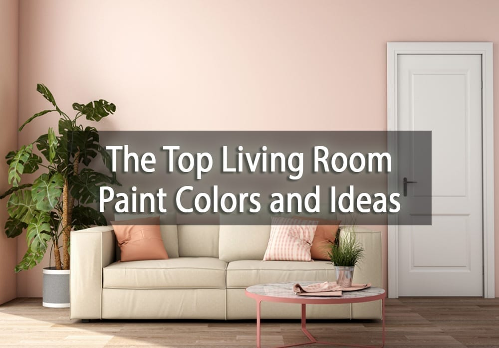 The Top Living Room Paint Colors and Ideas | SurePro Painting