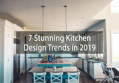 7 Stunning Kitchen Design Trends in 2019