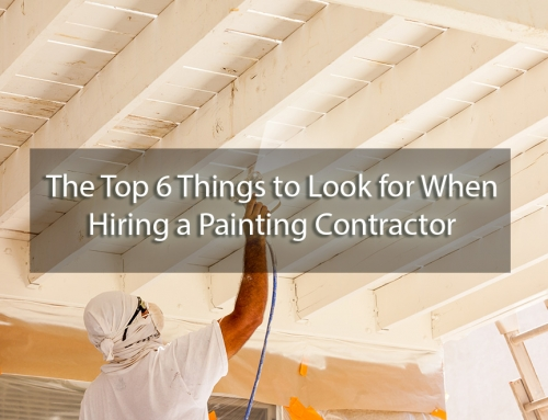 Hiring a Painting Contractor: The Top 6 Things to Look For