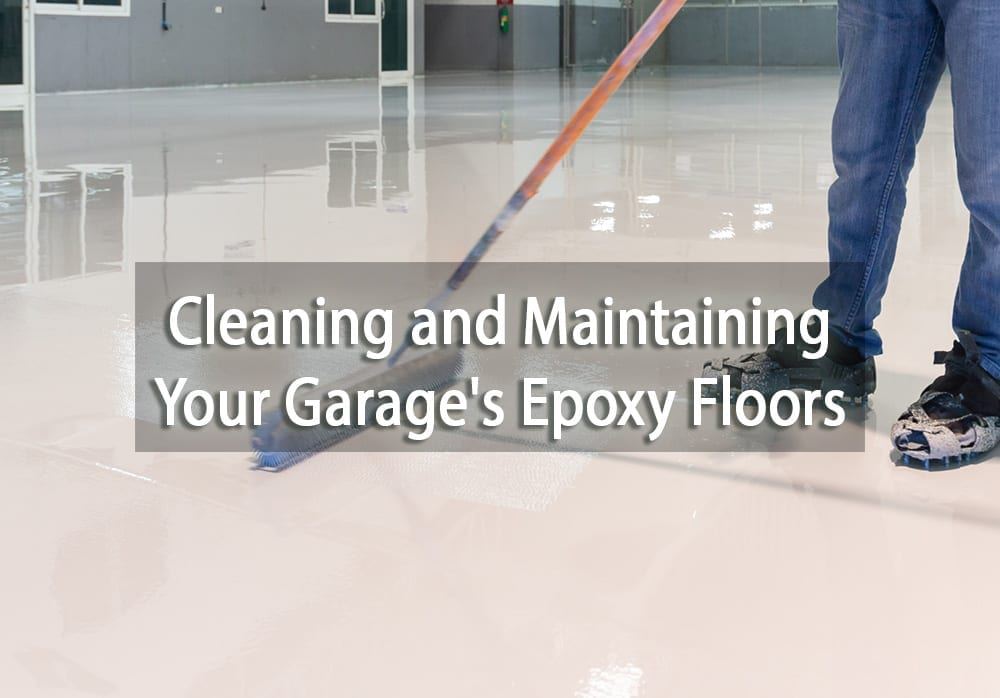 Cleaning and Maintaining Your Garage's Epoxy Floors